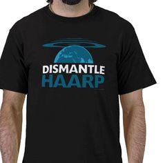 HAARP SHIRT from http://www.zazzle.com/haarp+tshirts