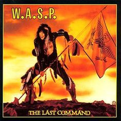 WASP The Last Command on Opaque Yellow Colored LP Blackie Lawless launched WASP on the unsuspecting world in 1983 and before long tales of their outrageous music and intense stage shows were legendary