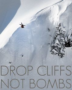 DROP CLIFFS NOT BOMBS