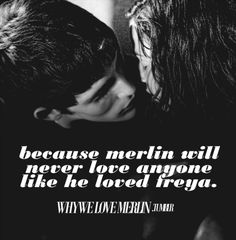 Merlin will never love anyone like he loved Freya. He was never interested in another girl after that.