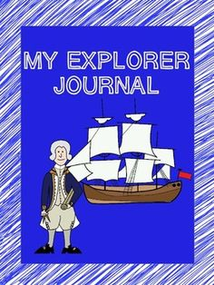 Students write a journal from the perspective of an explorer as a unit cumulation/assessment. Works for ANY explorer. My Explorer Journal - Social Studies Unit Application