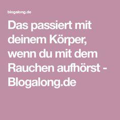 Das passiert mit deinem Körper, wenn du mit dem Rauchen aufhörst - Blogalong.de