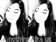 Nothing like us... nothing like you and me