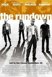 The Rundown (2003) A tough aspiring chef is hired to bring home a mobster's son from the Amazon but becomes involved in the fight against an oppressive town operator and the search for a legendary treasure.