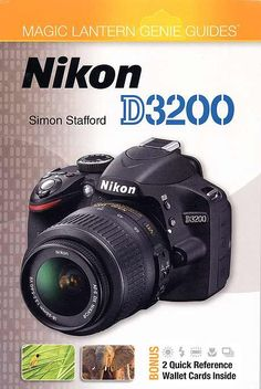Nikon D3200 Guide HELPFUL INFO in more detail than the booklet my camera came with.