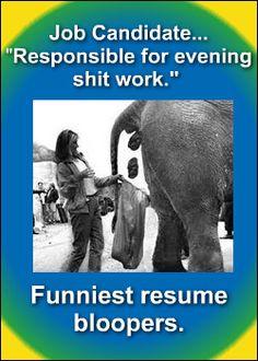 Funniest resume bloopers. http://www.razoredgeresumes.com/jobsearch_blog