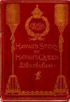 "Rare 1898 Book ""Hawaii's Story by Hawaii's Queen Liliuokalani"" from the University of Hawai'i Library"