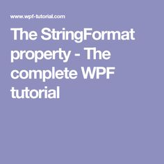 The StringFormat property - The complete WPF tutorial