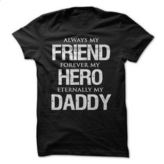 Fathers Day Friend Hero Daddy - custom made shirts #shirt #Tshirt