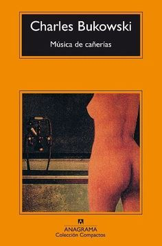 Música de cañerías (Compactos Anagrama) de Charles Bukowski, http://www.amazon.es/dp/8433914723/ref=cm_sw_r_pi_dp_skf9qb0RDXDGM