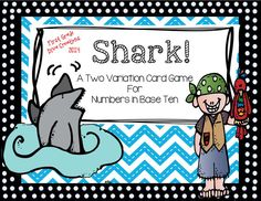 "Shark! Do you remember playing the card game ""War"" when you were growing up?  This pirate themed card game is played exactly the same way, except cards have numbers in bundles of tens and ones. $"