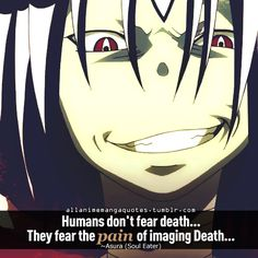 True.. I don't care about death, just the pain that comes with it. Plus, who knows what would happen after you die?