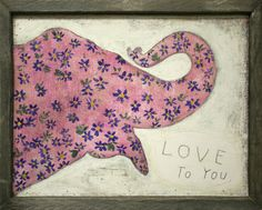 """Pink Elephant """" Love to You"""" Wall Hanging"""