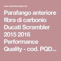Parafango anteriore fibra di carbonio Ducati Scrambler 2015 2016 Performance Quality - cod. PQD494