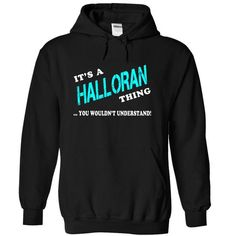 Its a HALLORAN Thing, You Wouldnt Understand! - #funny tee #sleeve tee. ORDER HERE => https://www.sunfrog.com/Names/Its-a-HALLORAN-Thing-You-Wouldnt-Understand-pjmtzrtogz-Black-8485495-Hoodie.html?68278