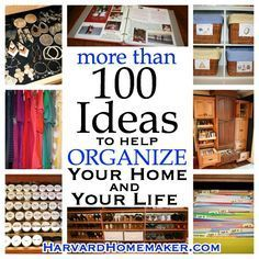 The motherload of ideas to help you organize!! 100+ Ideas to Help Organize Your Home and Your Life. #organize #organization #harvardhomemaker