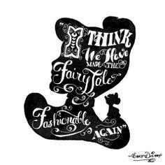 """I think we have made the fairy tale fashionable again."" -Walt Disney"