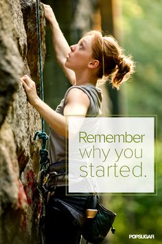 Remember Why You Started Quote