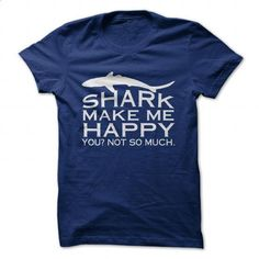 Sharks Make Me Happy - #t shirts online #champion hoodies. SIMILAR ITEMS => https://www.sunfrog.com/Hobby/Sharks-Make-Me-Happy-96628970-Guys.html?60505