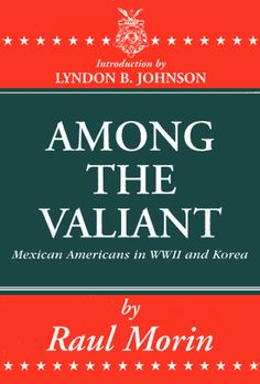 Among the Valiant is a true hard-hitting saga of the Mexican American soldiers. The first full-length factual account ever written by a U.S.-born American of Mexican descent.