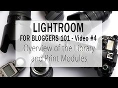 Lightroom for Bloggers 101 - Video #4 - Overview of the Library and Print Modules | Blog Chicka Blog