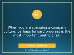 Forward progress is important in changing company culture.