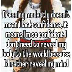 Dressing modestly doesn't mean I lack confidence!