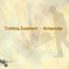 Trekking Equipment - Getupandgo   Trekking is all about setting oneself a challenging pace or a strolly one, to enjoy the landscape of wild flowers, grand. http://slidehot.com/resources/trekking-equipment-getupandgo.40505/