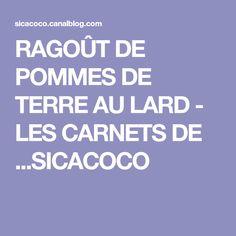 RAGOÛT DE POMMES DE TERRE AU LARD - LES CARNETS DE ...SICACOCO