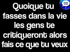 whatever you do in life, people will criticize you, so do what you want. French Phrases, French Words, French Quotes, Best Quotes, Funny Quotes, Life Quotes, Positive Attitude, Positive Thoughts, Do What You Want