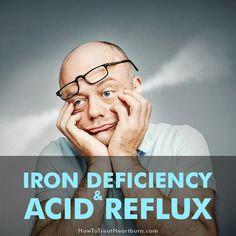 Iron deficiency can irritate GERD symptoms and acid reflux can lead to iron deficiency. Both medical conditions have close ties that play off each other. How To Treat Heartburn, How To Relieve Heartburn, Home Remedies For Heartburn, Gerd Symptoms, Stop Acid Reflux, Acid Reflux Remedies, Iron Deficiency