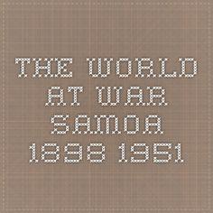 The World at War - SAMOA 1898 - 1951