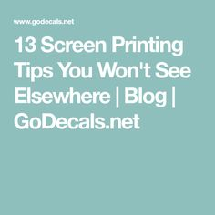 13 Screen Printing Tips You Won't See Elsewhere | Blog | GoDecals.net