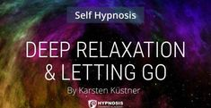 [AUDIO] Guided Self Hypnosis Induction With Master Hypnotist Karsten Küstner: Part 3 – Letting Go & Creating A Deep Connection With Your Inner World Improve Confidence, Mindfulness Exercises, Inner World, Deep Relaxation, Self Esteem, Stress Relief, Did You Know, Letting Go, Knowing You