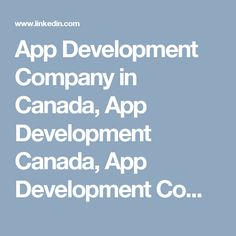 App Development Company in Canada, App Development Canada, App Development Company Canada, Mobile app development company canada, Mobile app development in canada, Mobile app development canada, Iphone app development in Canada, Android app development in Canada,  Android app development Canada, Iphone app development Canada, mobile application in lowest price in Canada