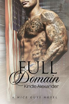 Title: Full Domain Series: Nice Guys Novel #3 Author: Kindle Alexander Genre: M/M Romance Published:January 12, 2016 Honor, integrity, and loyalty are how Deputy US Marshal Kreed Sinacola lives hi...