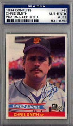 Chris Smith Autographed 1984 Donruss Card PSA/DNA Slabbed #83118258 . $29.00. This is a 1984 Donruss card that has been hand signed by Chris Smith. It has been authenticated and slabbed by PSA/DNA.