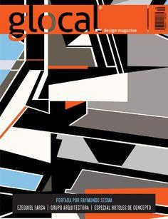 GLOCAL DESIGN MAGAZINE No. 20 Portada por / Cover by: RAYMUNDO SESMA  2014 ABR-MAY. Ezequiel Farca / Grupo Arquitectura / Especial Hoteles de Concepto
