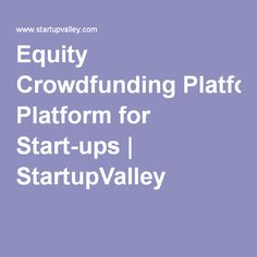 Equity Crowdfunding Platform for Start-ups | StartupValley