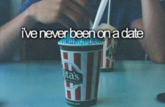 I've never been on a date but I've always dreamed about a perfect one(: