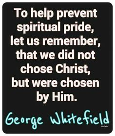 christian quotes | George Whitefield quotes | pride | unconditional election | humility