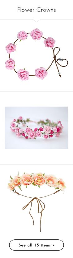 """Flower Crowns"" by dita212 ❤ liked on Polyvore featuring accessories, hair accessories, hair, head, hats, jewelry, pink, rose garland, floral crowns and rose hair accessories"