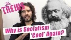Why Is Socialism 'Cool' Again? Russell Brand The Trews (E371) 8:33 mins