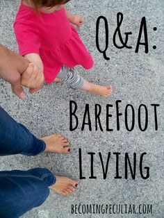 Interested in going barefoot? Here are answers to common questions about barefooting