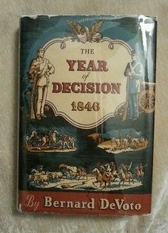 The Year of Decision 1846 by Bernard DeSoto Vintage 1943 HCDJ