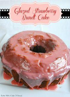 Glazed Strawberry Bundt Cake - Butter With a Side of Bread #recipe