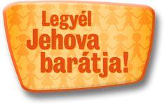 Legyél Jehova barátja!