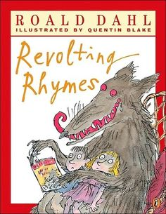 Revolting Rhymes  We've blogged about it and even included it in our Favourite Dahl poll. Have you voted for your favourite?   http://lovetoreadtomyclass.wordpress.com/2012/09/07/what-a-difference-a-dahl-makes/