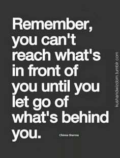 Let Go of What's Behind You...