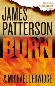 Burn by James Patterson.  Click the cover image to check out or request the bestsellers kindle.